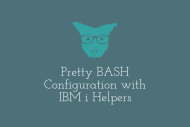 Pretty BASH Configuration with IBM i Helpers