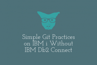 Simple Git Practices on IBM i Without IBM Db2 Connect