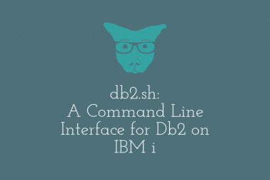 db2.sh: A Command Line Interface for Db2 on IBM i