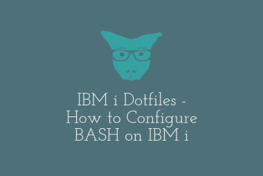 IBM i Dotfiles - How to Configure BASH on IBM i