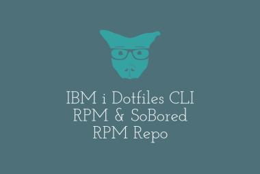 IBM i Dotfiles CLI RPM & SoBored RPM Repo